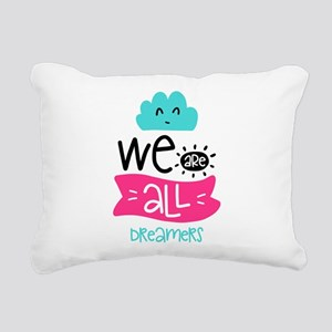 We Are All Dreamers Rectangular Canvas Pillow
