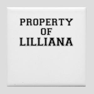 Property of LILLIANA Tile Coaster