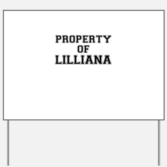 Property of LILLIANA Yard Sign