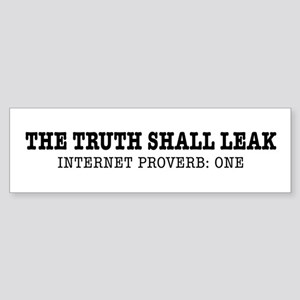 The Truth Shall Leak Bumper Sticker