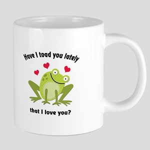 Have I toad you lately Mugs