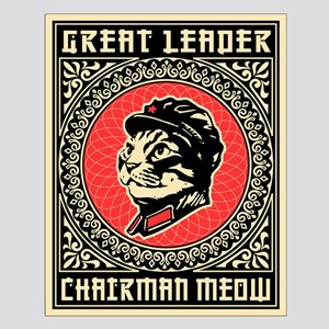 """Great Leader Chairman Meow 16x20"""" Poster"""