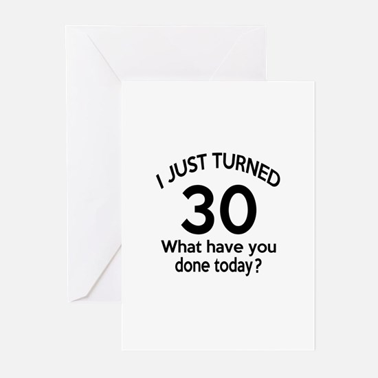 I Just Turned 30 What Ha Greeting Cards (Pk of 10)