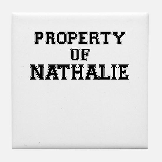 Property of NATHALIE Tile Coaster