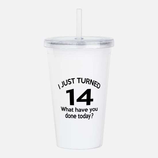 I Just Turned 14 What Acrylic Double-wall Tumbler