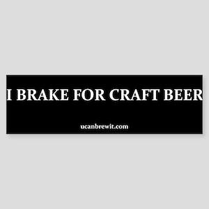 I BRAKE FOR CRAFT BEER - Bumper Sticker