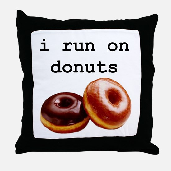 i run on donuts Throw Pillow