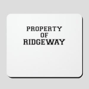Property of RIDGEWAY Mousepad