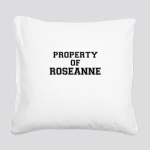 Property of ROSEANNE Square Canvas Pillow