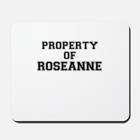 Property of ROSEANNE Mousepad