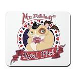 Mr. Friskett's Royal Flush Mousepad