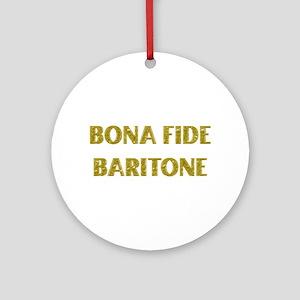 Bona Fide Baritone Ornament (Round)