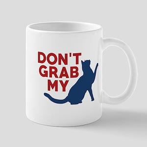 Don't Grab My Pussy Mug