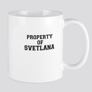 Property of SVETLANA Mugs