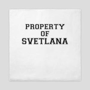 Property of SVETLANA Queen Duvet