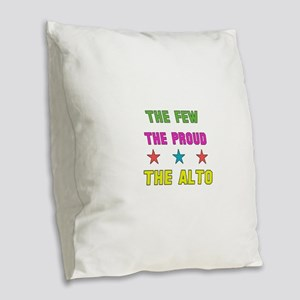 The Few, The Proud, The Alto Burlap Throw Pillow