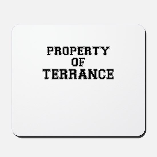 Property of TERRANCE Mousepad