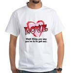 Love and Sex White T-Shirt