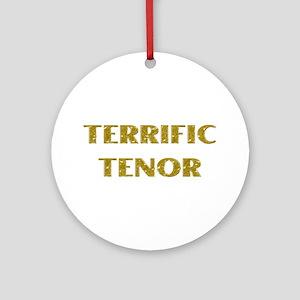 Terrific Tenor Ornament (Round)