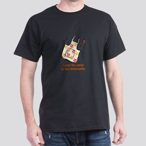 I wear the apron Dark T-Shirt