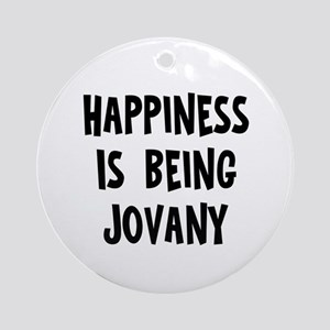 Happiness is being Jovany Ornament (Round)