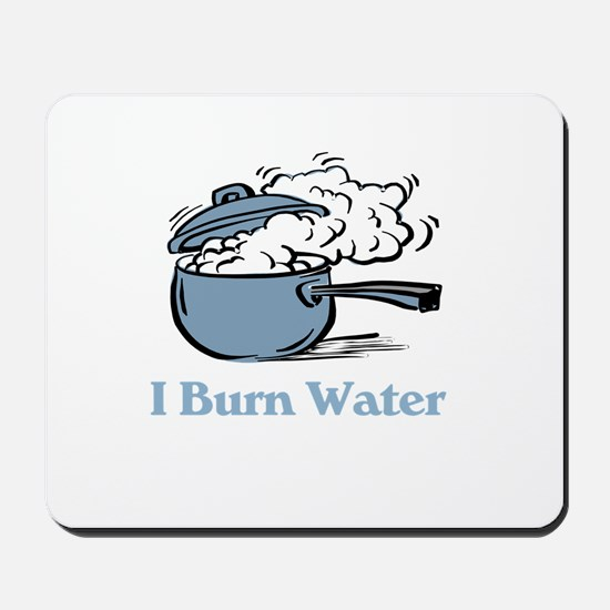I Burn Water  Mousepad