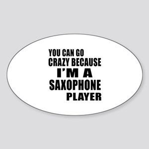 I Am saxophone Player Sticker (Oval)