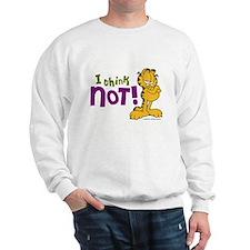 I think NOT! Garfield Sweatshirt