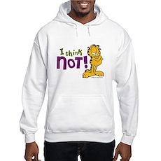I think NOT! Garfield Hooded Sweatshirt