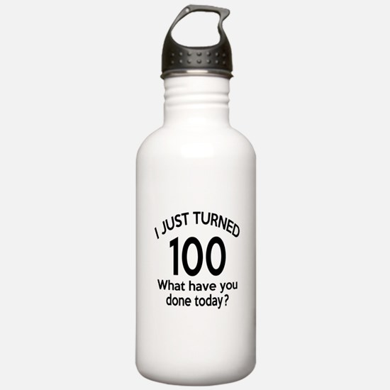I Just Turned 100 What Water Bottle