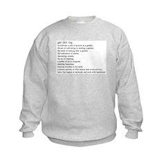 Gardening defination Sweatshirt