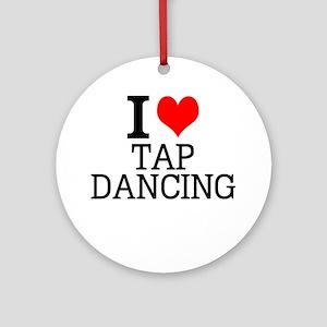I Love Tap Dancing Round Ornament