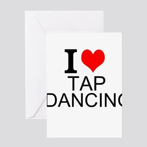I Love Tap Dancing Greeting Cards