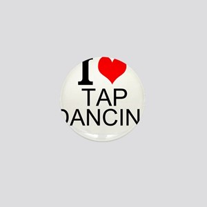 I Love Tap Dancing Mini Button