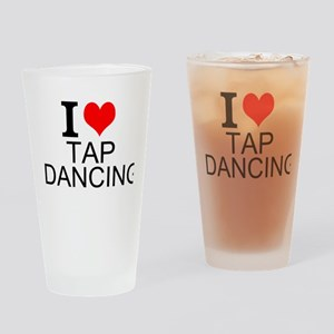 I Love Tap Dancing Drinking Glass