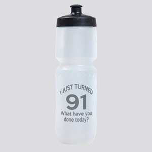 I Just Turned 91 What Have You Done Sports Bottle