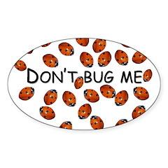 Don't ladybug me Oval Decal