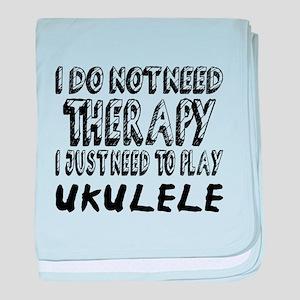 I Just Need To Play ukulele baby blanket