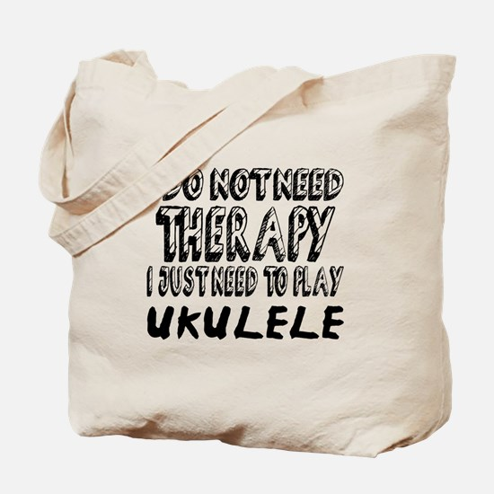 I Just Need To Play ukulele Tote Bag