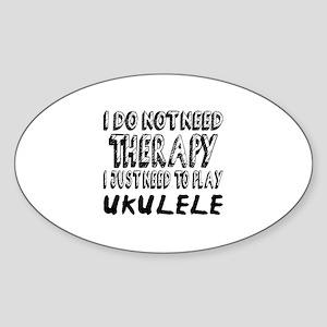 I Just Need To Play ukulele Sticker (Oval)