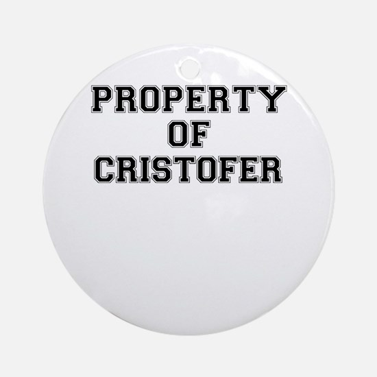 Property of CRISTOFER Round Ornament