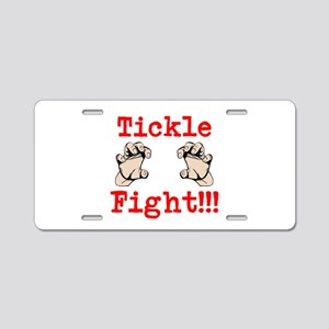 tickle fight Aluminum License Plate