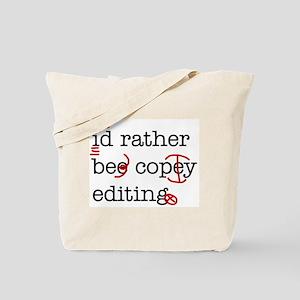 I'd rather be copy-editing. Tote Bag
