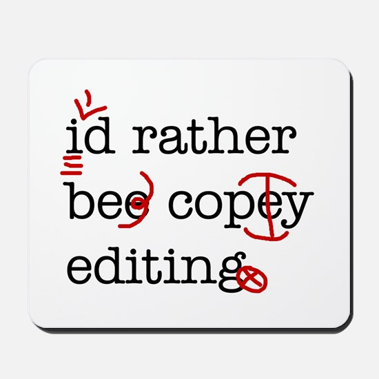 I'd rather be copy-editing. Mousepad