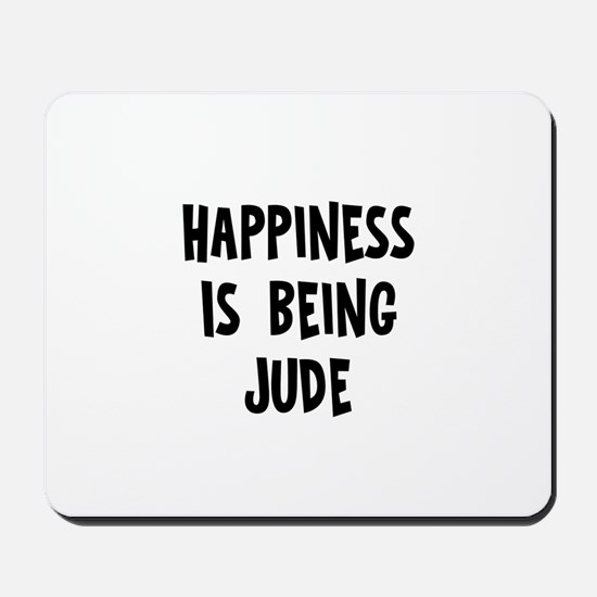 Happiness is being Jude Mousepad