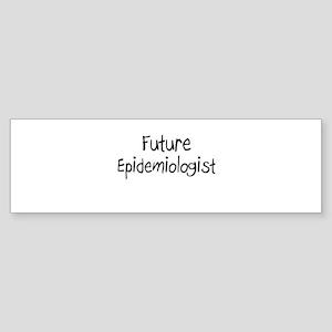Future Epidemiologist Bumper Sticker