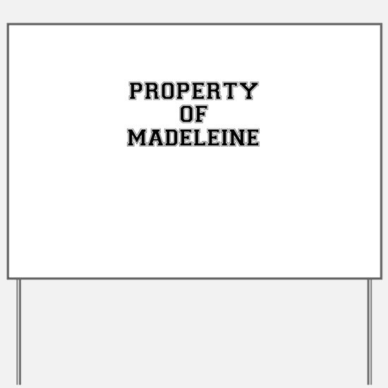 Property of MADELEINE Yard Sign