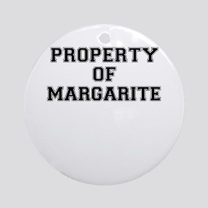 Property of MARGARITE Round Ornament