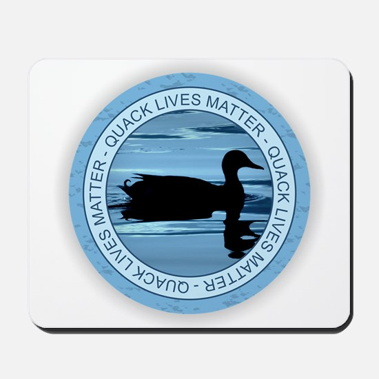 Quack Lives Matter Mousepad
