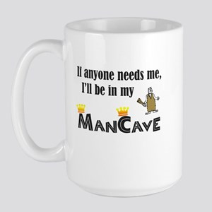 I'll be in my ManCave Large Mug